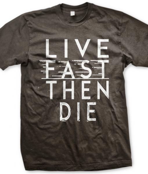 live-fast-then-die